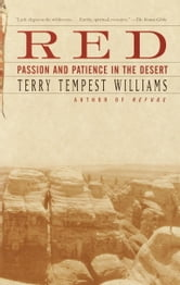 Red - Passion and Patience in the Desert ebook by Terry Tempest Williams