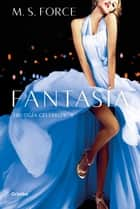 Fantasía (Celebrity 2) eBook by M. S. Force