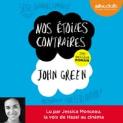 Nos étoiles contraires audiobook by John Green