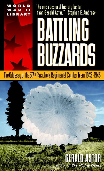 Battling Buzzards - The Odyssey of the 517th Parachute Regimental Combat Team 1943-1945 ebook by Gerald Astor