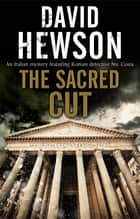 Sacred Cut, The eBook by David Hewson