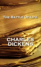 The Battle Of Life, By Charles Dickens ebook by Charles Dickens