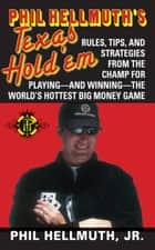 Phil Hellmuth's Texas Hold 'Em ebook by Phil Hellmuth Jr.