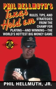 Phil Hellmuth's Texas Hold 'Em ebook by Phil Hellmuth, Jr.
