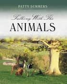 Talking With the Animals ebook by Patty Summers