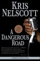 A Dangerous Road: A Smokey Dalton Novel ebook by Kris Nelscott
