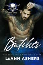 Butcher - Devils Souls MC, #3 ebook by LeAnn Ashers