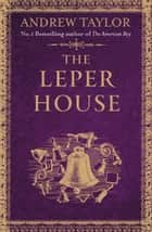 The Leper House (A Novella) ebook by Andrew Taylor