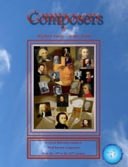 Composers - A Quick Reference Guide to Well Known Composers from The15th to the 20th Century ebook by Stephen Avery,Susan Avery