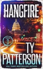 Hangfire - A Crime Suspense Action Novel ebook by Ty Patterson