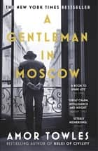 A Gentleman in Moscow - The worldwide bestseller ebook by Amor Towles