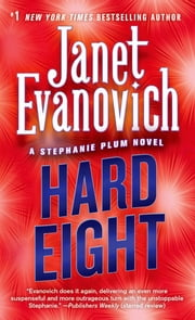 Hard Eight - A Stephanie Plum Novel ebook by Janet Evanovich
