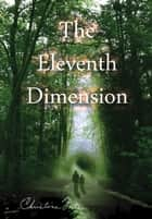 The Eleventh Dimension ebook by Christina Forte