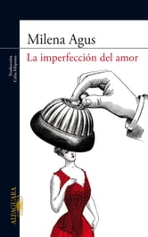 La imperfección del amor ebook by Milena Agus