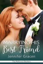 Marrying His Best Friend eBook by Jennifer Gracen