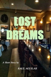 Lost Dreams ebook by Raul Aguilar