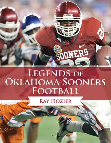 Legends of Oklahoma Sooners Football ebook by Ray Dozier