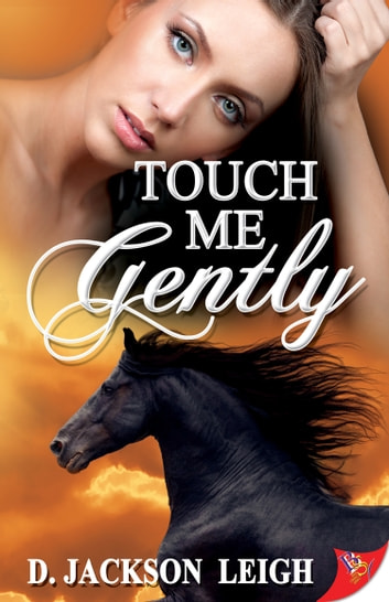 Touch Me Gently ebook by D. Jackson Leigh