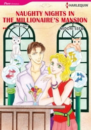 NAUGHTY NIGHTS IN THE MILLIONAIRE'S MANSION (Harlequin Comics) - Harlequin Comics ebook by Robyn Grady,Midori Seto