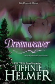 Dreamweaver ebook by Tiffinie Helmer