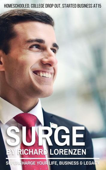 Surge: Supercharge Your Life, Business & Legacy ebook by Richard Lorenzen