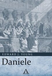 Daniele ebook by Edward J. Young