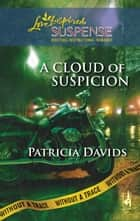A Cloud of Suspicion ebook by Patricia Davids