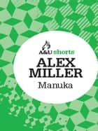 Manuka ebook by Alex Miller