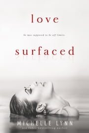 Love Surfaced ebook by Michelle Lynn