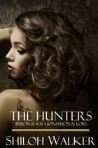 The Hunters: Books 3 & 4 ebook by Shiloh Walker