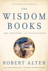 The Wisdom Books: Job, Proverbs, and Ecclesiastes: A Translation with Commentary ebook by