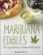 Marijuana Edibles - 40 Easy & Delicious Cannabis-Infused Desserts ebook by Laurie Wolf, Mary Thigpen