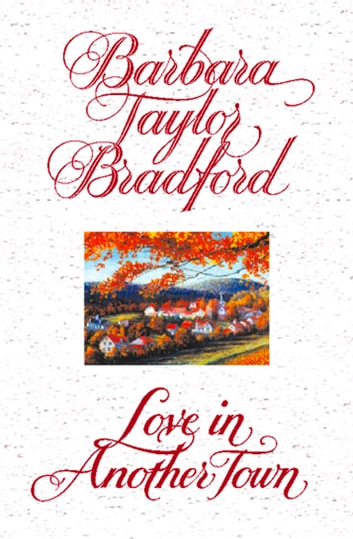 Love in Another Town ebook by Barbara Taylor Bradford