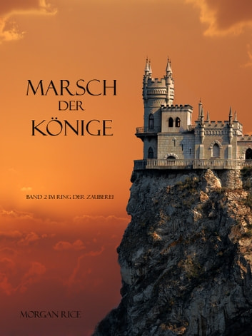 MARSCH DER KÖNIGE ebook by Morgan Rice