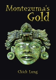 Montezuma's Gold ebook by Chick Lung