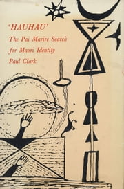 'Hauhau' - The Pai Marire Search for Maori Identity ebook by Paul Clark