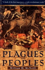 Plagues and Peoples ebook by William McNeill