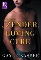 Tender, Loving Cure - A Loveswept Classic Romance ebook by Gayle Kasper