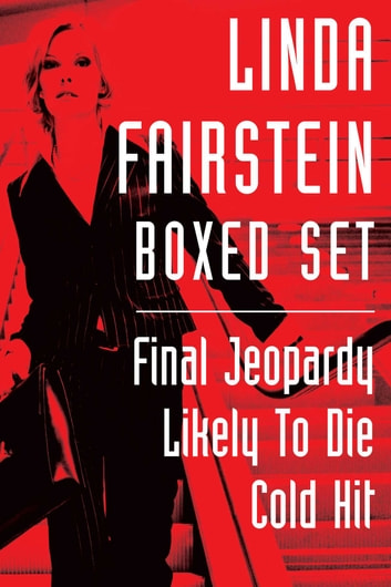 Linda Fairstein Boxed Set - This eBook collection contains Final Jeopardy, Likely to Die, and Cold Hit ebook by Linda Fairstein