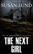 The Next Girl ebook by Susan Lund