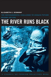 The River Runs Black - the environmental challenge to China's future ebook by Elizabeth C. Economy