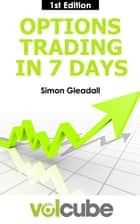 Options Trading in 7 Days ebook by Simon Gleadall