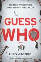 Guess Who ebook by Chris McGeorge