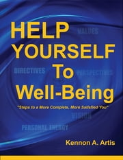 Help Yourself to Well-Being - Steps to a More Complete, More Satisfied You ebook by Kennon A. Artis