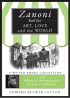 Zanoni Book Two: Art, Love, and the World ebook by Bulwer-Lytton, Sir Edward,DuQuette, Lon Milo