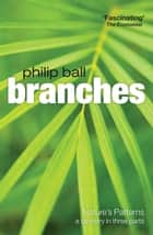 Branches - Nature's patterns: a tapestry in three parts ebook by Philip Ball