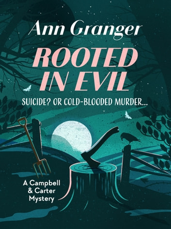 Rooted in Evil ebook by Ann Granger