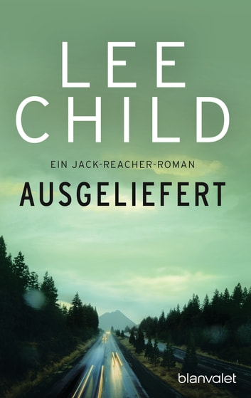Ausgeliefert - Ein Jack-Reacher-Roman ebook by Lee Child