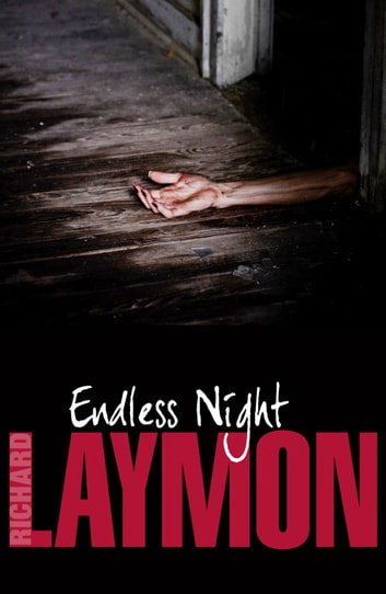 Endless Night - A terrifying novel of murder and desire ebook by Richard Laymon