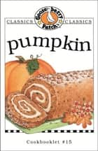 Pumpkin Cookbook ebook by Gooseberry Patch